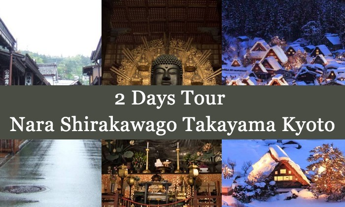 2 Days Tour to Nara Takayama Shirakawago & Kyoto from Osaka